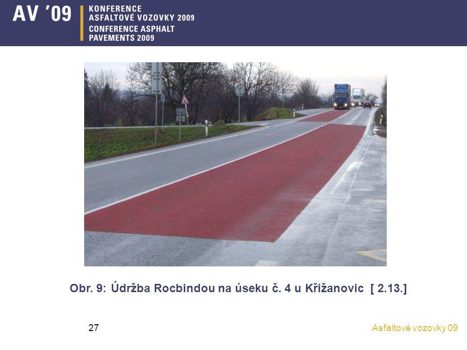 Obr. 9: Údržba Rocbindou na úseku č. 4 u Křižanovic [ 2.13.]